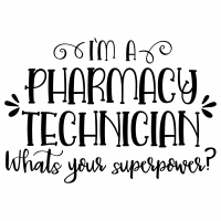 Quote Im A Pharmacy Technician Whats Your Superpower SVG