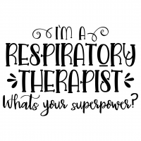 Quote Im A Respiratory Therapist Whats Your Superpower SVG