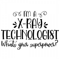 Quote Im A Xray Technologist Whats Your Superpower SVG