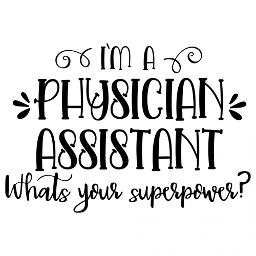 Quote Im A Physician Assistant Whats Your Superpower SVG