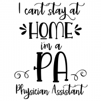 Quote I Cant Stay At Home Im A PA Physician Assistant SVG