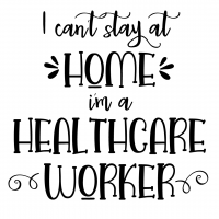 Quote I Cant Stay At Home Im A Healthcare Worker SVG