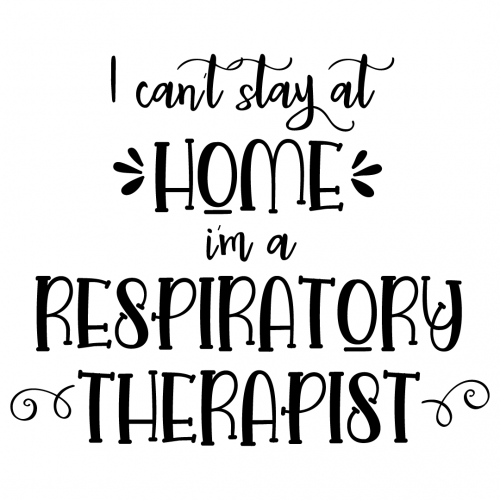 Quote I Cant Stay At Home Im A Respiratory Therapist SVG