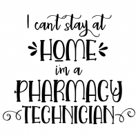 Quote I Cant Stay At Home Im A Pharmacy Technician SVG