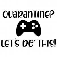 Quote Quarantine Lets Do This SVG