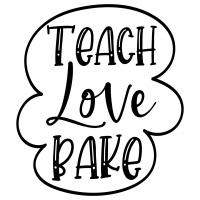 Quote Teach Love Bake SVG