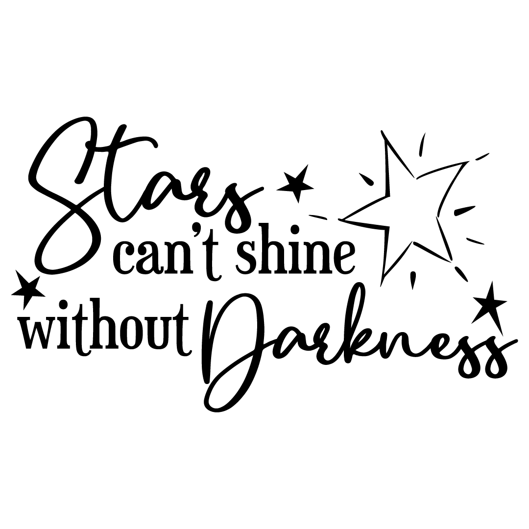 Quote Stars Cant Shine Without Darkness SVG