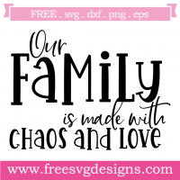 Free Svg Files Svg Png Dxf Eps Quote Family Made Chaos Love