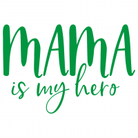 Quote Mama Is My Hero SVG
