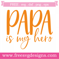 Quote Papa Is My Hero SVG