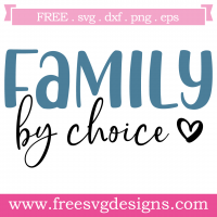 Quote Family By Choice SVG