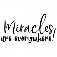 Quote Miracles Are Everywhere SVG