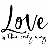 Quote Love Is The Only Way SVG