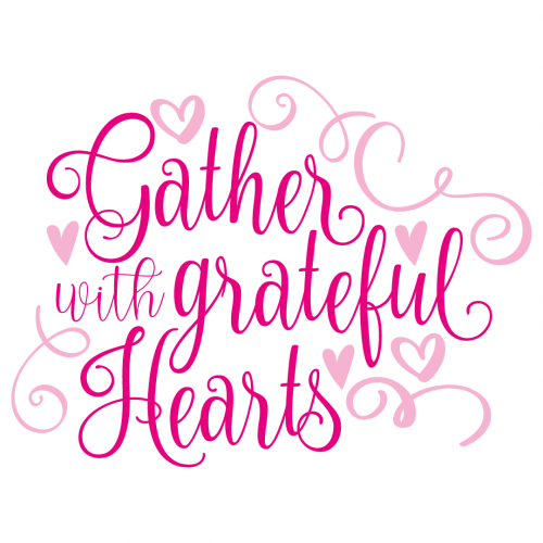Free Svg Files Svg Png Dxf Eps Quote Gather Grateful Hearts