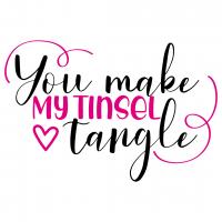 Christmas You Make My Tinsel Tangle Free SVG Files