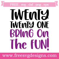 New Years 2021 Bring It On Free SVG Files