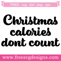 Christmas Calories Dont Count Free SVG Files
