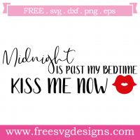 Midnight Is Past My Bedtime Kiss Me Now Free SVG Files