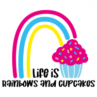 Life Is Rainbows And Cupcakes Free SVG Files