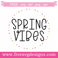 Spring Vibes Free SVG Files