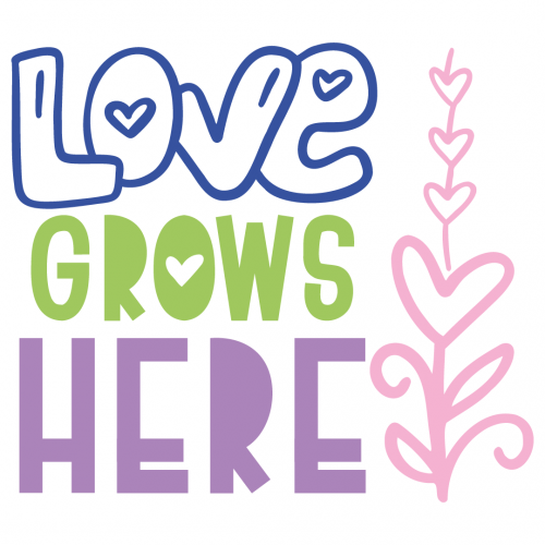 Love Grows Here Free SVG Files