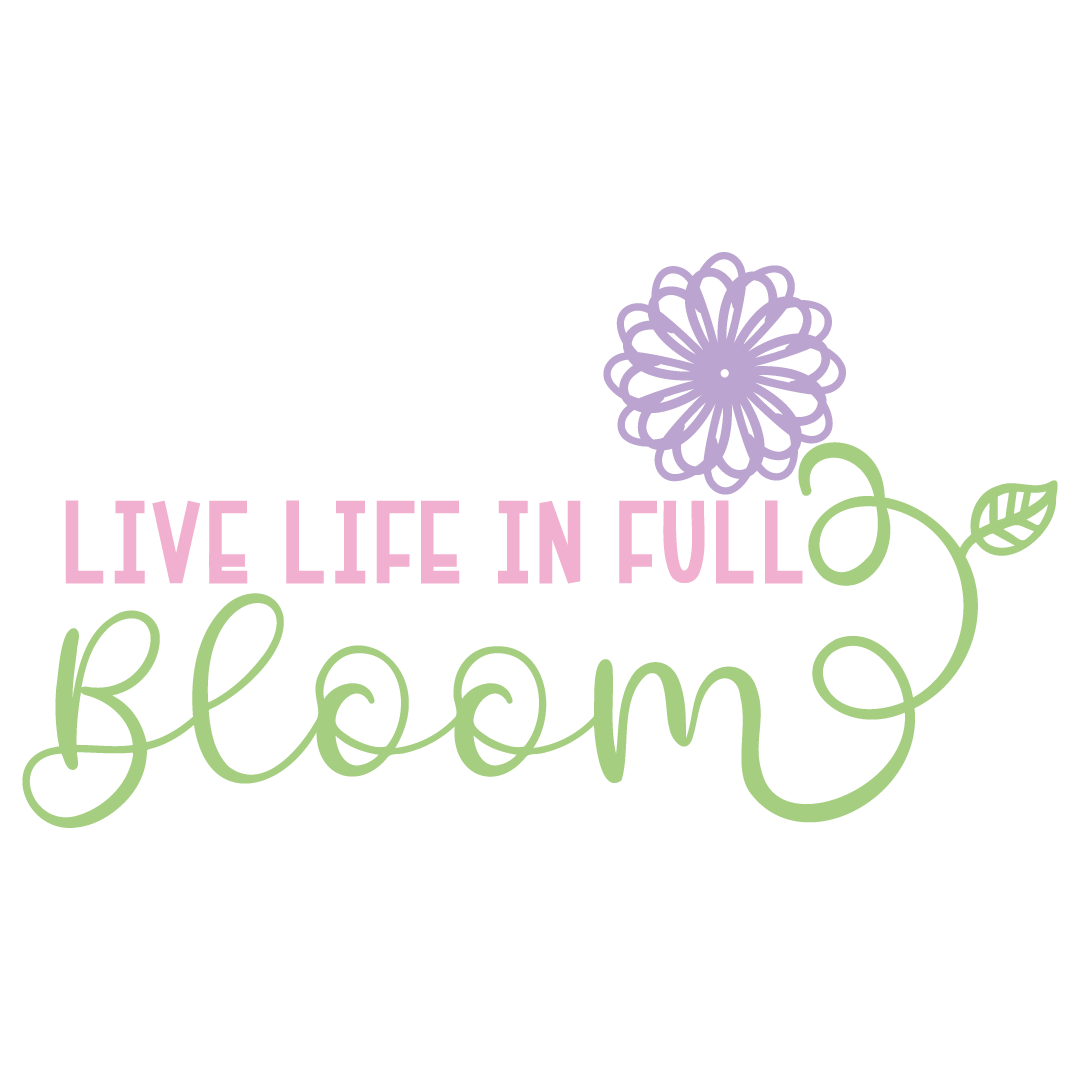 Spring Live Life In Full Bloom Free SVG Files