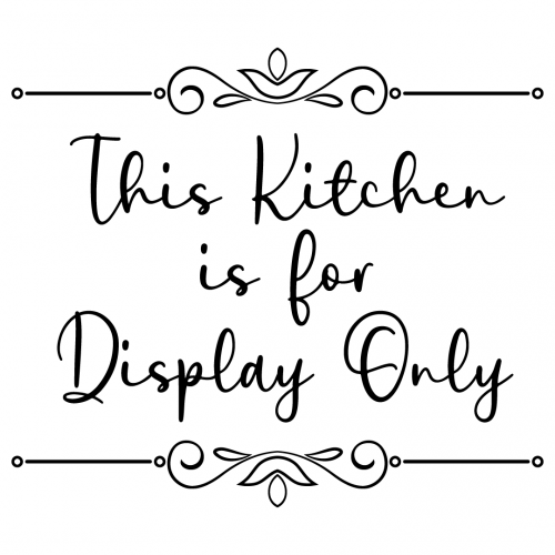 This Kitchen Is For Display Only Free SVG Files