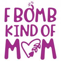 F Bomb Kind Of Mom Free SVG Files