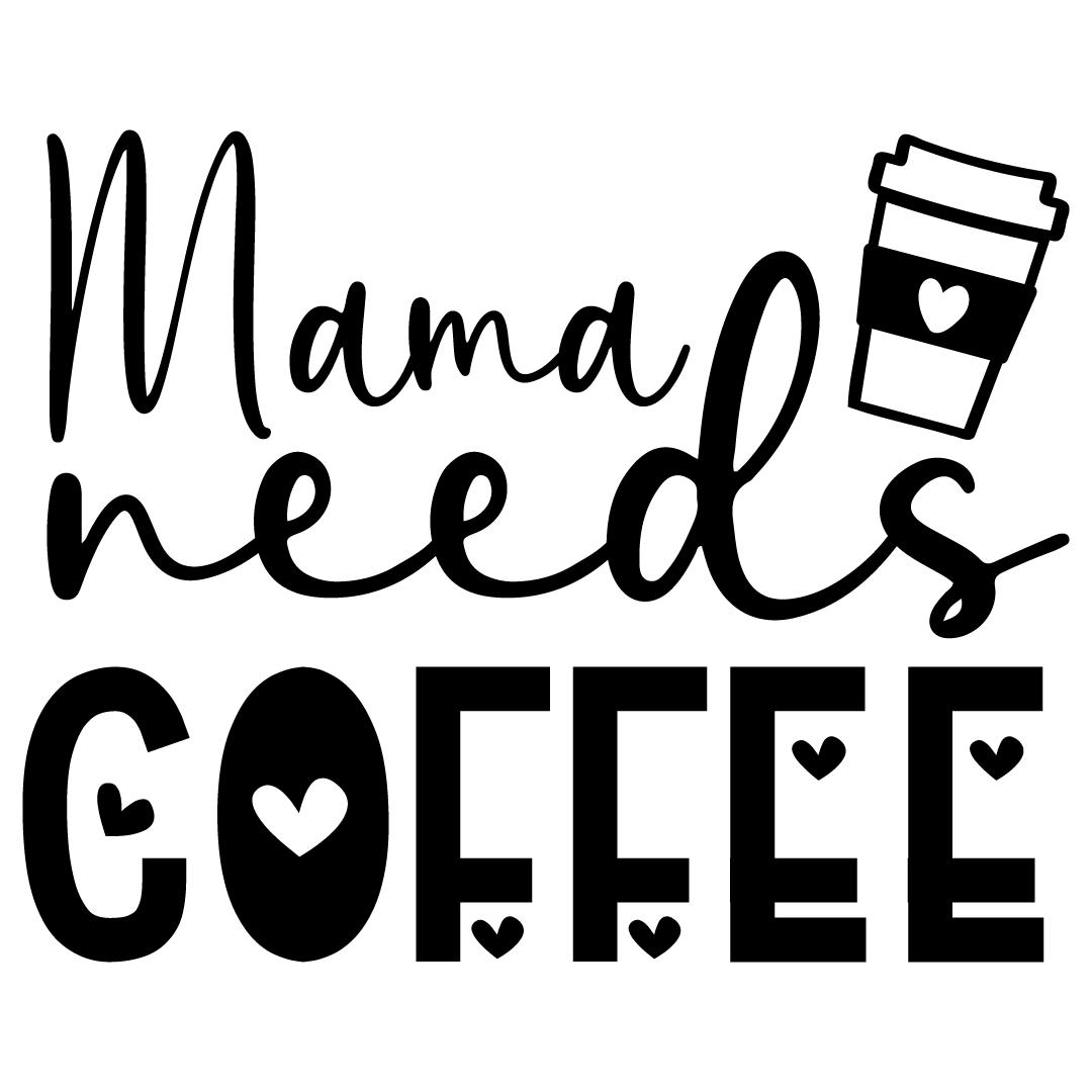 Mama Needs Coffee Free SVG Files