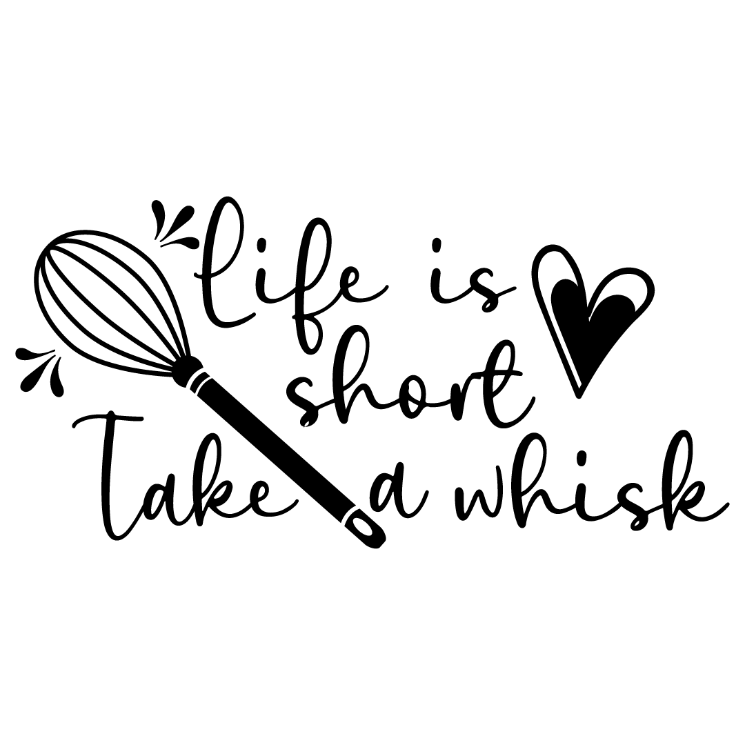 Life Is Short Take A Whisk Free SVG Files