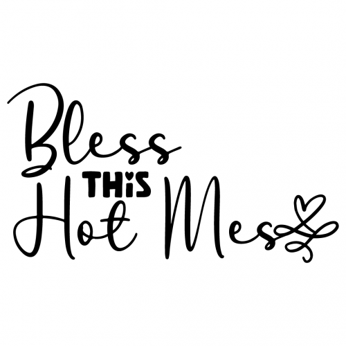 Bless This Hot Mess Free SVG Files