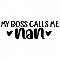 My Boss Calls Me Nan Free SVG Files