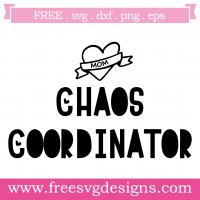 Chaos Coordinator Mom Free SVG Files