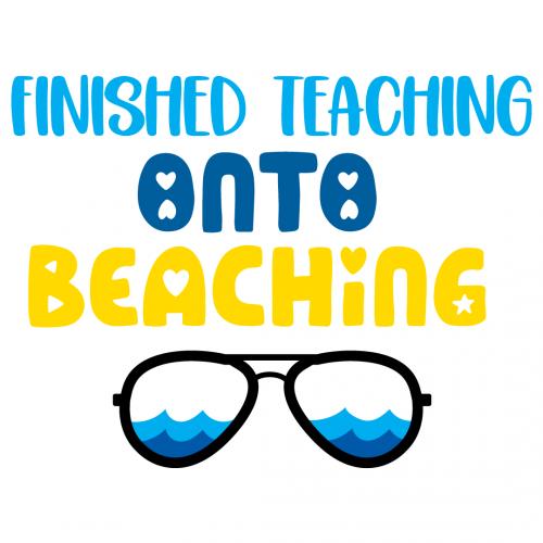 Finished Teaching Onto Beaching Free SVG Files