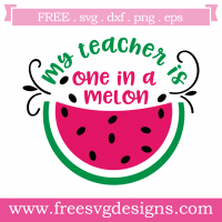 Teacher One In A Melon Free SVG Files