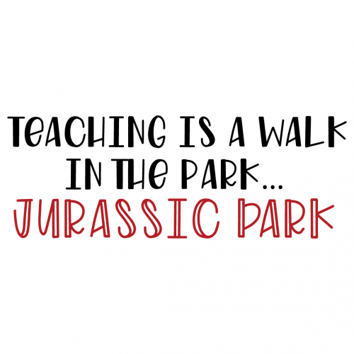 Teaching Is A Walk In The Park Jurassic Park Free SVG Files