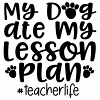 Dog Ate My Lesson Plan Teacher Life Free SVG Files