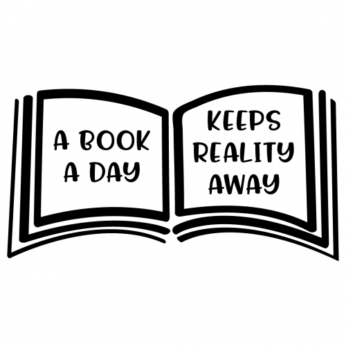 Book A Day Keeps Reality Away Free SVG Files
