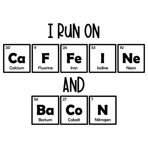 I Run On Caffeine And Bacon Science Elements Free SVG Files