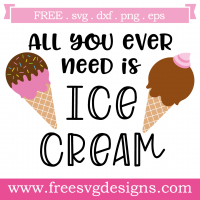 All You Ever Need Is Ice Cream Free SVG Files
