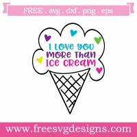 Love You More Than Ice Cream Free SVG Files
