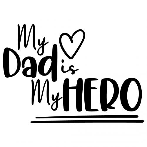 My Dad Is My Hero Free SVG Files