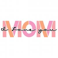 I Love You Mom Free SVG Files