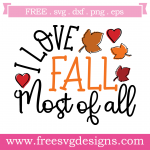 I Love Fall Most Of All Free SVG Files