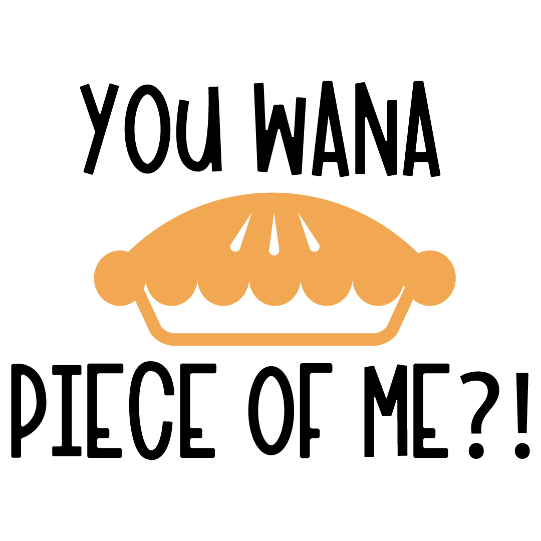 Thanksgiving You Wana Piece Of Me Free SVG Files