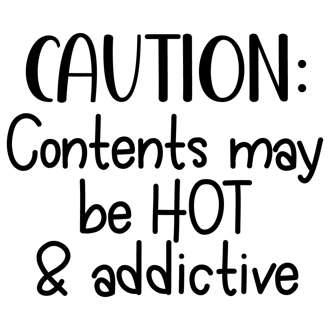 Caution Contents May Be Hot And Addictive Free SVG Files
