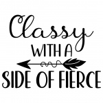 Classy With A Side Of Fierce Free SVG Files