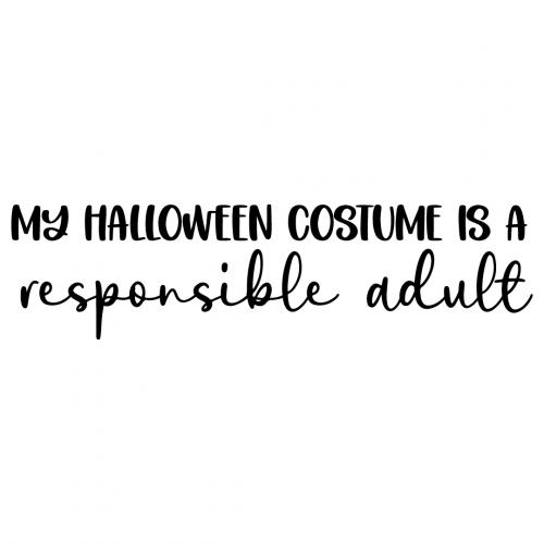 Halloween Costume Is A Responsible Adult Free SVG Files