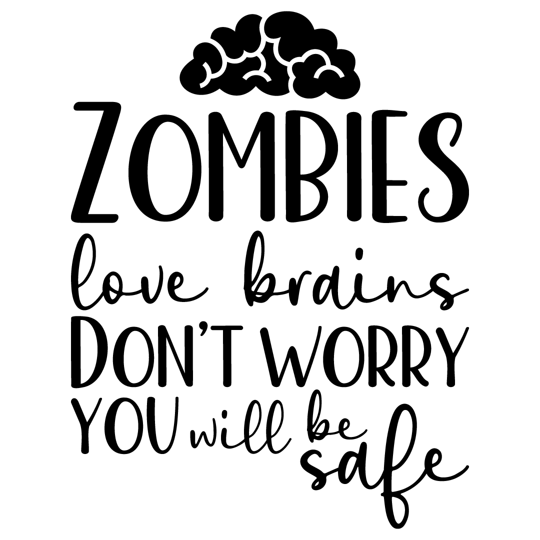 Halloween Zombies Love Brains Dont Worry You Will Be Safe Free SVG Files
