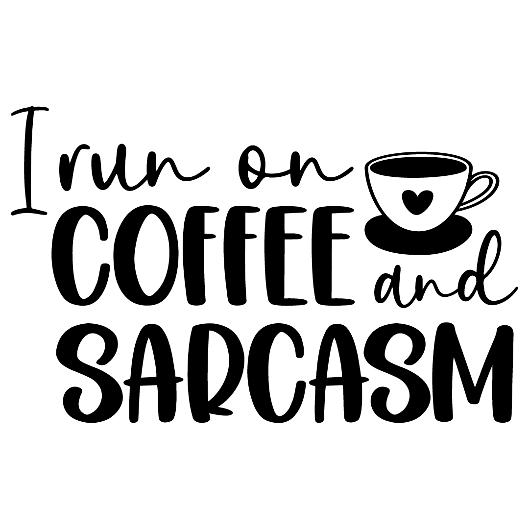 I Run On Coffee And Sarcasm Free SVG Files